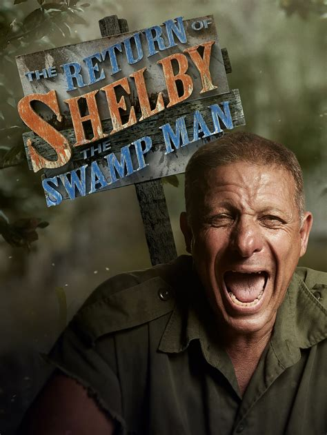 Watch The Return of Shelby the Swamp Man Episodes on