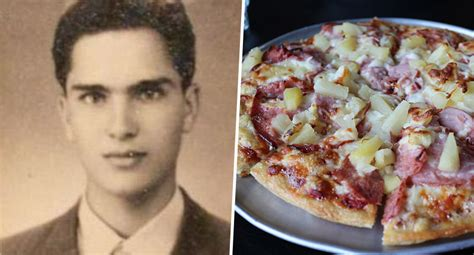 The Man Who Invented The Hawaiian Pizza Has Died Aged 83